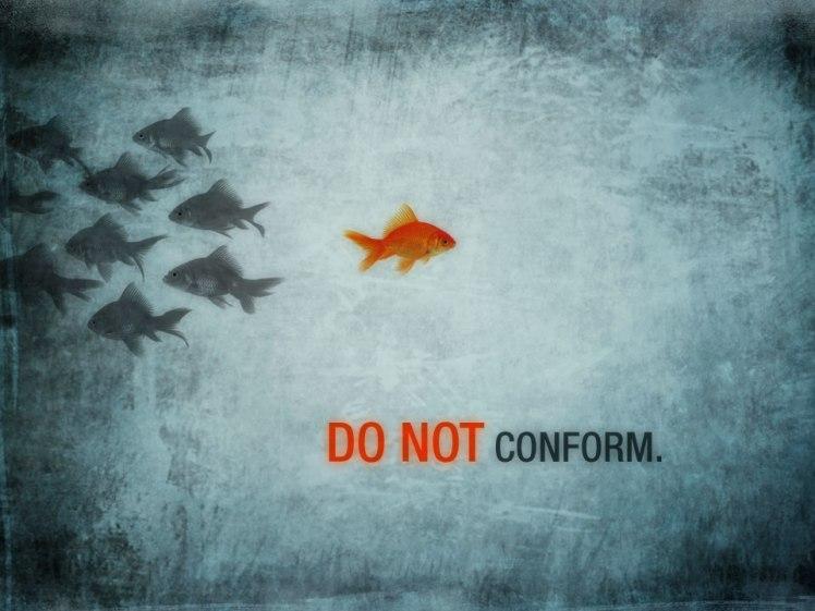 Do not conform